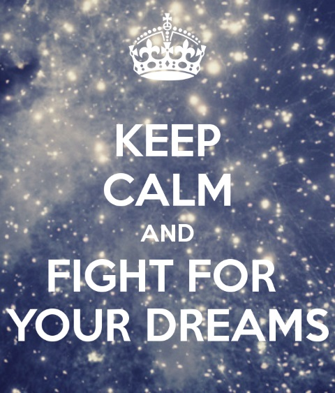 keep-calm-and-fight-for-your-dreams